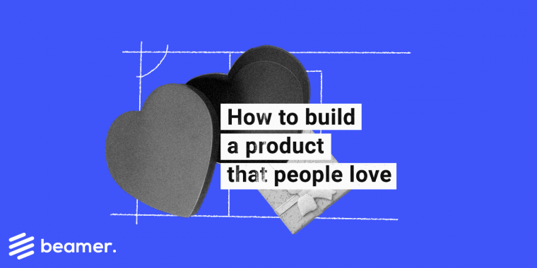 Build a SaaS product people love
